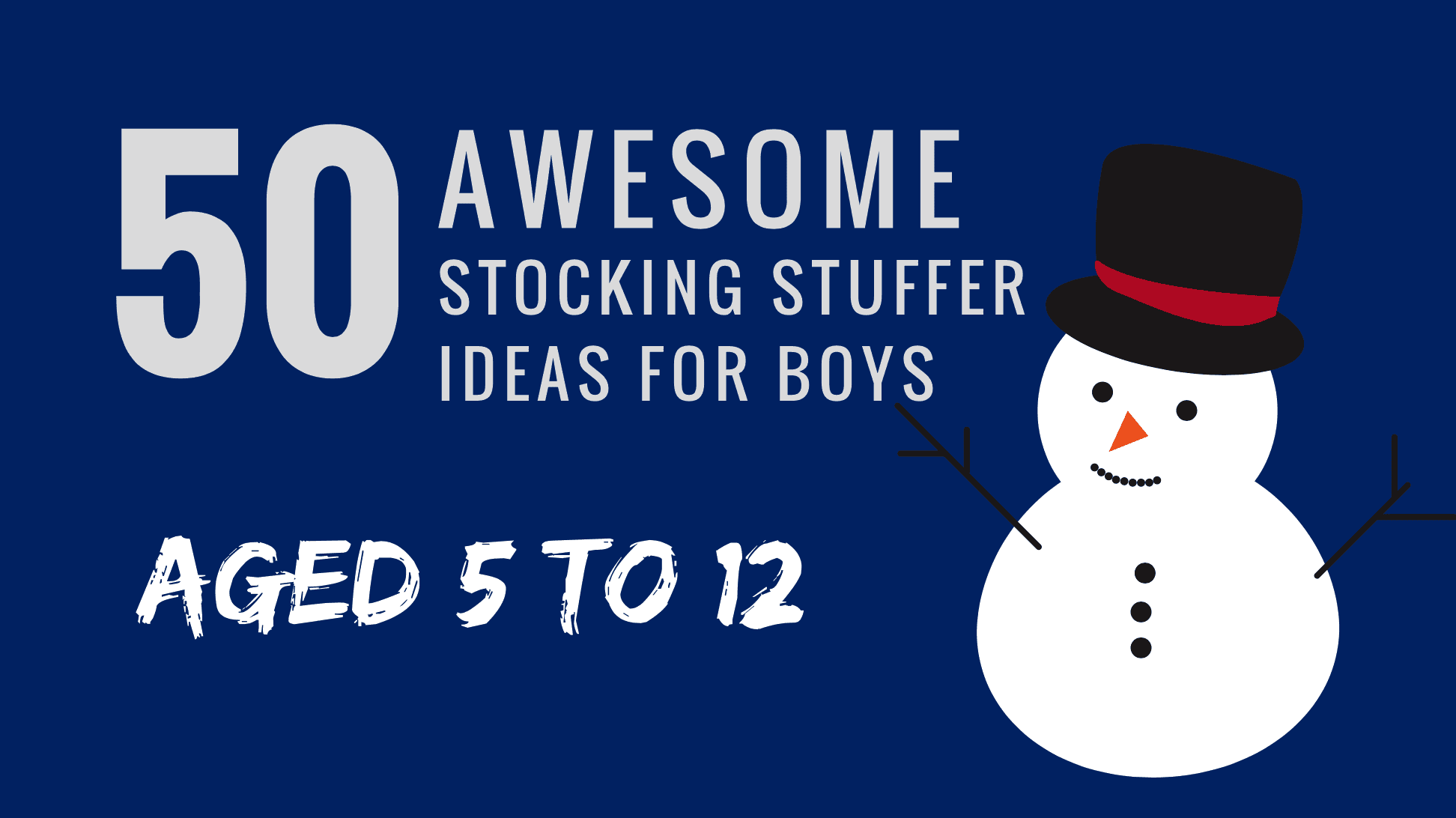 50 Awesome Stocking Stuffer Ideas For Boys 5 To12