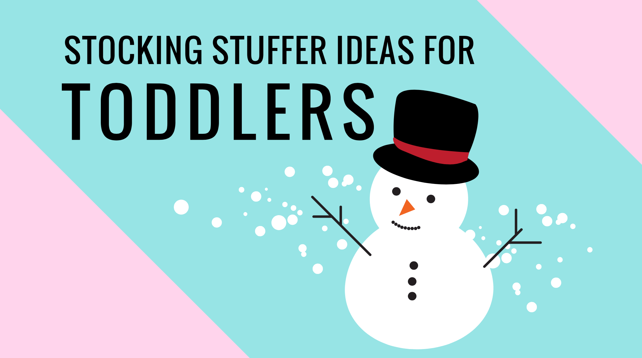 Stocking Stuffer Ideas For Toddlers Stuffers For Stockings